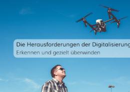 Die Digitalisierung stellt Unternehmen vor Herausforderungen