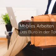Mobiles Arbeiten und Home Office in modernen Unternehmen