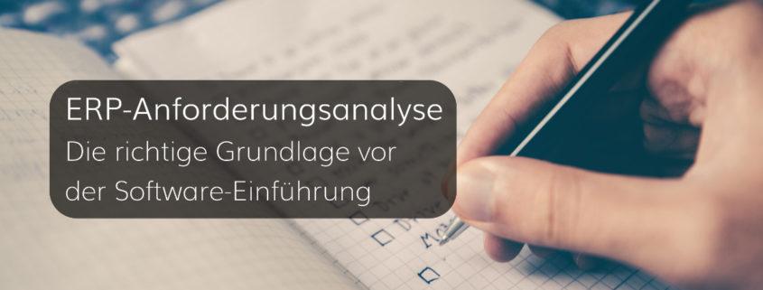 Die Anforderungsanalyse – Das Projekt vor der ERP-Einführung