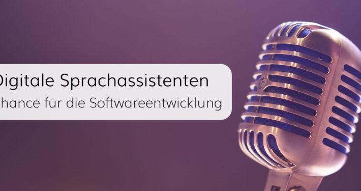 Sprachassistenten – Digitaler Trend und Chance für Softwareentwickler