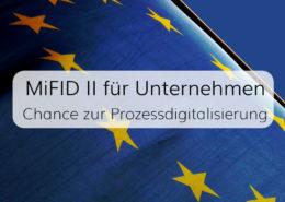 Mehraufwand und Mehrwert in der Finanzbranche dank MiFID II