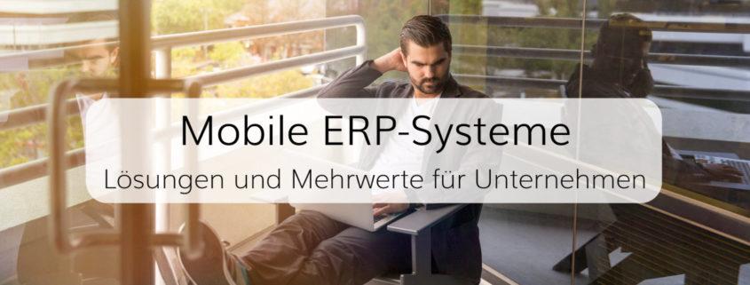 Mobile ERP-Software und -Apps für den flexiblen Einsatz in Unternehmen