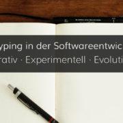 Sinn und Zweck der Entwicklung eines Prototyps in einem Software-Projekt