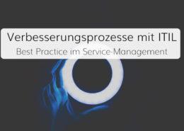 Verbesserungsprozesse mit ITIL als Best Practices im Service-Management