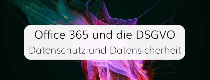 Wir prüfen Microsoft Office 365 auf 5 Aspekte von Datenschutz und Datensicherheit
