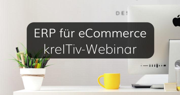 kreITiv-Webinar zu ERP-Lösungen für eCommerce