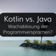 Kotlin vs. Java, Wachablösung der Programmiersprachen