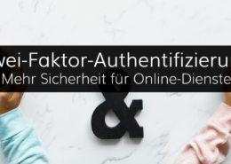 Die Zwei-Faktor-Authentifizierung für mehr Sicherheit von Webanwendungen und Apps